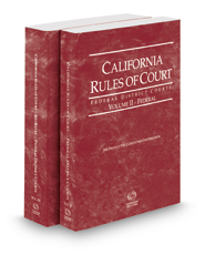 California Rules of Court - Federal District Court and Federal District Court KeyRules, 2018 ed. (Vols. II & IIB, California Court Rules)