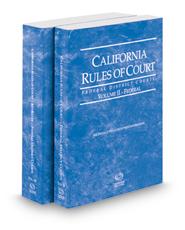 California Rules of Court - Federal District Court and Federal District Court KeyRules, 2018 revised ed. (Vols. II & IIB, California Court Rules)