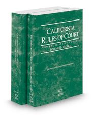 California Rules of Court - Federal District Court and Federal District Court KeyRules, 2021 revised ed. (Vols. II & IIB, California Court Rules)