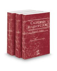 California Rules of Court - Federal District Courts, Federal Bankruptcy Courts and Federal KeyRules, 2018 ed. (Vols. II-IIB, California Court Rules)