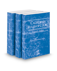 California Rules of Court - Federal District Courts, Federal Bankruptcy Courts and Federal KeyRules, 2018 revised ed. (Vols. II-IIB, California Court Rules)