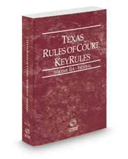 Texas Rules of Court - Federal KeyRules, 2017 ed. (Vol. IIA, Texas Court Rules)