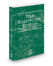 Texas Rules of Court - Federal KeyRules, 2018 ed. (Vol. IIA, Texas Court Rules)