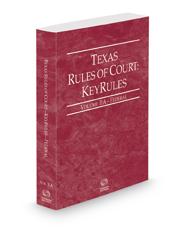 Texas Rules of Court - Federal KeyRules, 2021 ed. (Vol. IIA, Texas Court Rules)