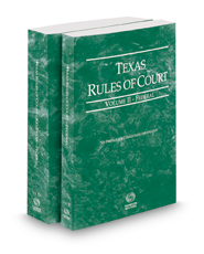 Texas Rules of Court - Federal and Federal KeyRules, 2018 ed. (Vols. II-IIA, Texas Court Rules)