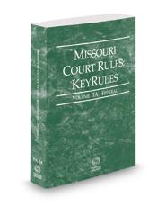Missouri Court Rules - Federal KeyRules, 2017 ed. (Vol. IIA, Missouri Court Rules)