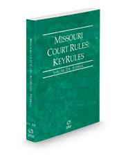 Missouri Court Rules - Federal KeyRules, 2021 ed. (Vol. IIA, Missouri Court Rules)