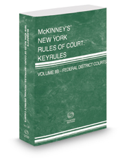McKinney's New York Rules of Court - Federal District Courts KeyRules, 2018 ed. (Vol. IIB, New York Court Rules)
