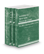 McKinney's New York Rules of Court - Federal District Courts, Federal Bankruptcy Courts and Federal District Courts KeyRules, 2018 ed. (Vols. II, IIB & IIIB, New York Court Rules)