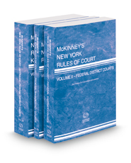 McKinney's New York Rules of Court - Federal District Courts, Federal Bankruptcy Courts and Federal District Courts KeyRules, 2021 ed. (Vols. II, IIA & IIB, New York Court Rules)
