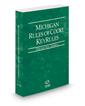 Michigan Rules of Court - Federal KeyRules, 2016 ed. (Vol. IIA, Michigan Court Rules)