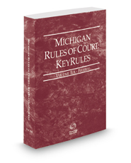Michigan Rules of Court - Federal KeyRules, 2019 ed. (Vol. IIA, Michigan Court Rules)