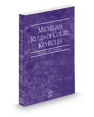 Michigan Rules of Court - Federal KeyRules, 2021 ed. (Vol. IIA, Michigan Court Rules)