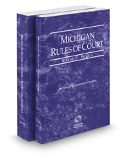 Michigan Rules of Court - Federal and Federal KeyRules, 2017 ed. (Vols. II-IIA, Michigan Court Rules)