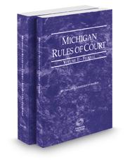 Michigan Rules of Court - Federal and Federal KeyRules, 2017 ed. (Vols. II-IIA, Michigan Court Rules)