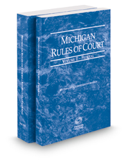 Michigan Rules of Court - Federal and Federal KeyRules, 2018 ed. (Vols. II-IIA, Michigan Court Rules)