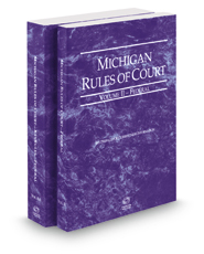 Michigan Rules of Court - Federal and Federal KeyRules, 2021 ed. (Vols. II-IIA, Michigan Court Rules)