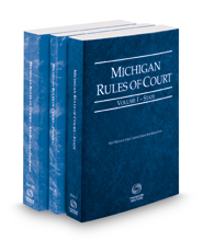 Michigan Rules of Court - State, Federal and Federal KeyRules, 2018 ed. (Vols. I, II & IIA, Michigan Court Rules)