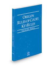 Oregon Rules of Court - Federal KeyRules, 2021 ed. (Vol. IIA, Oregon Court Rules)