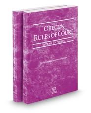 Oregon Rules of Court - Federal and Federal KeyRules, 2016 ed. (Vols. II & IIA, Oregon Court Rules)