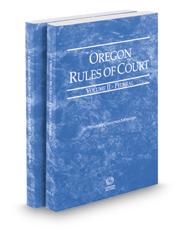Oregon Rules of Court - Federal and Federal KeyRules, 2017 ed. (Vols. II & IIA, Oregon Court Rules)