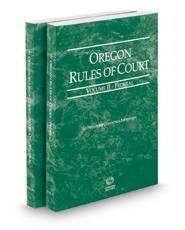 Oregon Rules of Court - Federal and Federal KeyRules, 2018 ed. (Vols. II & IIA, Oregon Court Rules)