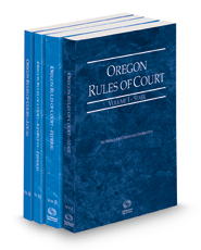 Oregon Rules of Court - State, Federal, Federal KeyRules and Local, 2021 ed. (Vols. I-III, Oregon Court Rules)