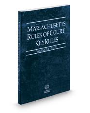 Massachusetts Rules of Court - State KeyRules, 2017 ed. (Vol. IA, Massachusetts Court Rules)