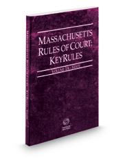 Massachusetts Rules of Court - State KeyRules, 2018 ed. (Vol. IA, Massachusetts Court Rules)