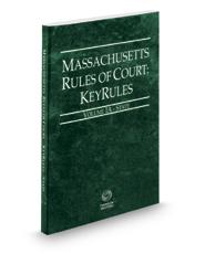 Massachusetts Rules of Court - State KeyRules, 2019 ed. (Vol. IA, Massachusetts Court Rules)