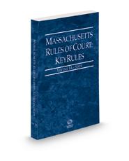 Massachusetts Rules of Court - State KeyRules, 2021 ed. (Vol. IA, Massachusetts Court Rules)