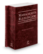 Massachusetts Rules of Court - State and State KeyRules, 2016 ed. (Vols. I & IA, Massachusetts Court Rules)