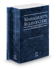 Massachusetts Rules of Court - State and State KeyRules, 2017 ed. (Vols. I & IA, Massachusetts Court Rules)
