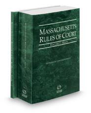 Massachusetts Rules of Court - State and State KeyRules, 2019 ed. (Vols. I & IA, Massachusetts Court Rules)