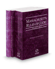 Massachusetts Rules of Court - State, State KeyRules and Federal, 2018 ed. (Vols. I-II, Massachusetts Court Rules)