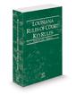 Louisiana Rules of Court - Federal KeyRules, 2020 ed. (Vol. IIA, Louisiana Court Rules)