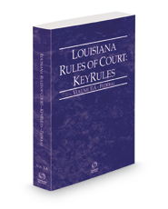 Louisiana Rules of Court - Federal KeyRules, 2021 ed. (Vol. IIA, Louisiana Court Rules)