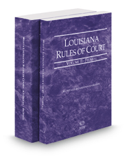 Louisiana Rules of Court - Federal and Federal KeyRules, 2017 ed. (Vol. II-IIA, Louisiana Court Rules)