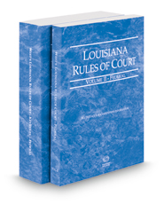 Louisiana Rules of Court - Federal and Federal KeyRules, 2018 ed. (Vol. II-IIA, Louisiana Court Rules)