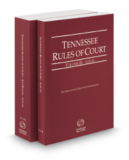 Tennessee Rules of Court - Local and Local KeyRules, 2017 ed. (Vol. III & IIIA, Tennessee Court Rules)