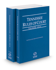 Tennessee Rules of Court - Local and Local KeyRules, 2018 ed. (Vol. III & IIIA, Tennessee Court Rules)
