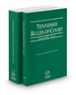 Tennessee Rules of Court - Local and Local KeyRules, 2019 ed. (Vol. III & IIIA, Tennessee Court Rules)