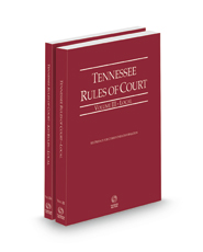 Tennessee Rules of Court - Local and Local KeyRules, 2021 ed. (Vol. III & IIIA, Tennessee Court Rules)