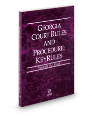 Georgia Court Rules and Procedure - State KeyRules, 2018 ed. (Vol. IA, Georgia Court Rules)