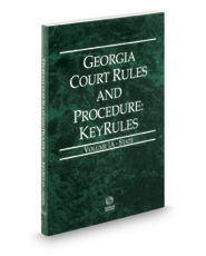 Georgia Court Rules and Procedure - State KeyRules, 2020 ed. (Vol. IA, Georgia Court Rules)