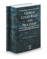 Georgia Court Rules and Procedure - State and State KeyRules, 2017 ed. (Vols. I-IA, Georgia Court Rules)