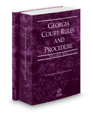 Georgia Court Rules and Procedure - State and State KeyRules, 2018 ed. (Vols. I-IA, Georgia Court Rules)