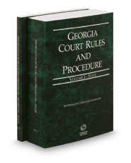Georgia Court Rules and Procedure - State and State KeyRules, 2020 ed. (Vols. I-IA, Georgia Court Rules)
