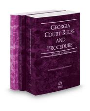 Georgia Court Rules and Procedure - State, State KeyRule and Federal, 2018 ed. (Vols. I-II, Georgia Court Rules)