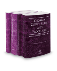 Georgia Court Rules and Procedure - State, State KeyRules, Federal and Federal KeyRules, 2018 ed. (Vols. I-IIA, Georgia Court Rules)